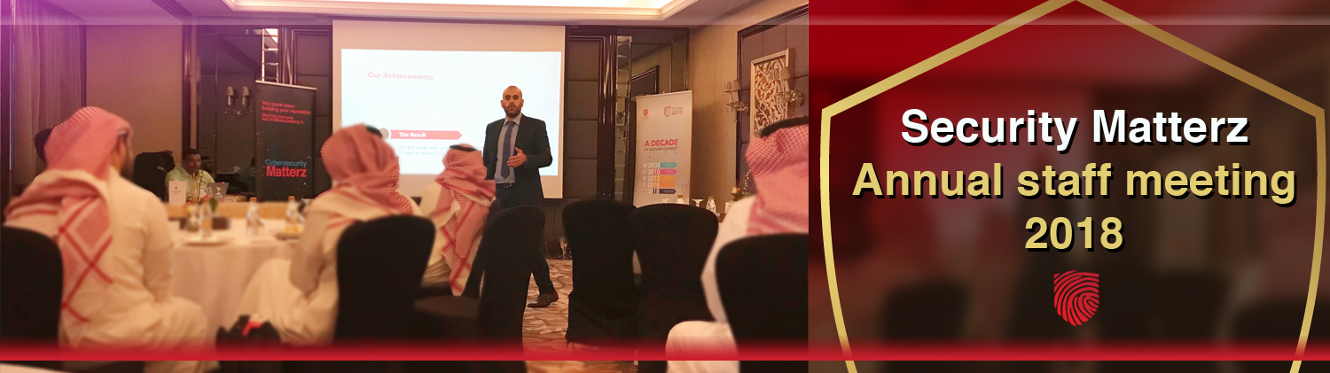 Security Matterz held it's Annual staff meeting at Narcissus Hotel in Riyadh this week.